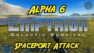 """Empyrion – Galactic Survival - Alpha 6 - """"Spaceport Attack"""""""