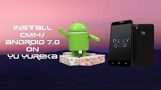 How to install cm14 on yu yureka /plus