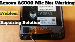 Lenovo A6000 Mic Problem Ways Jumper | Solution |