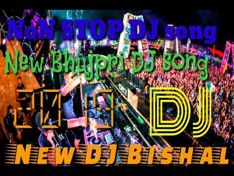 New DJ song bhojpuri non stop mix 2019, flp