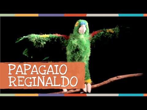 PAPAGAIO REGINALDO - Palavra Cantada