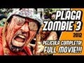 PLAGA ZOMBIE 3 - Full Movie - Pelicula completa