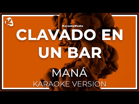 Mana - Clavado En Un Bar (Karaoke)