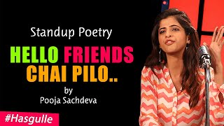 Hello Friends Chai Pilo - Hindi Standup Poetry by Pooja Sachdeva - Ab India Hasega - Hasgulle