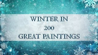 Winter in 200 Great Paintings   Merry Christmas ! (HD)