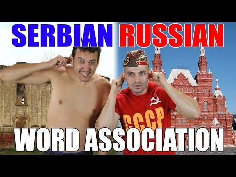 SERBIA + RUSSIA (Word Association Game)