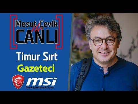 Mesut Çevik ile Canlı   Konuk: Timur Sırt