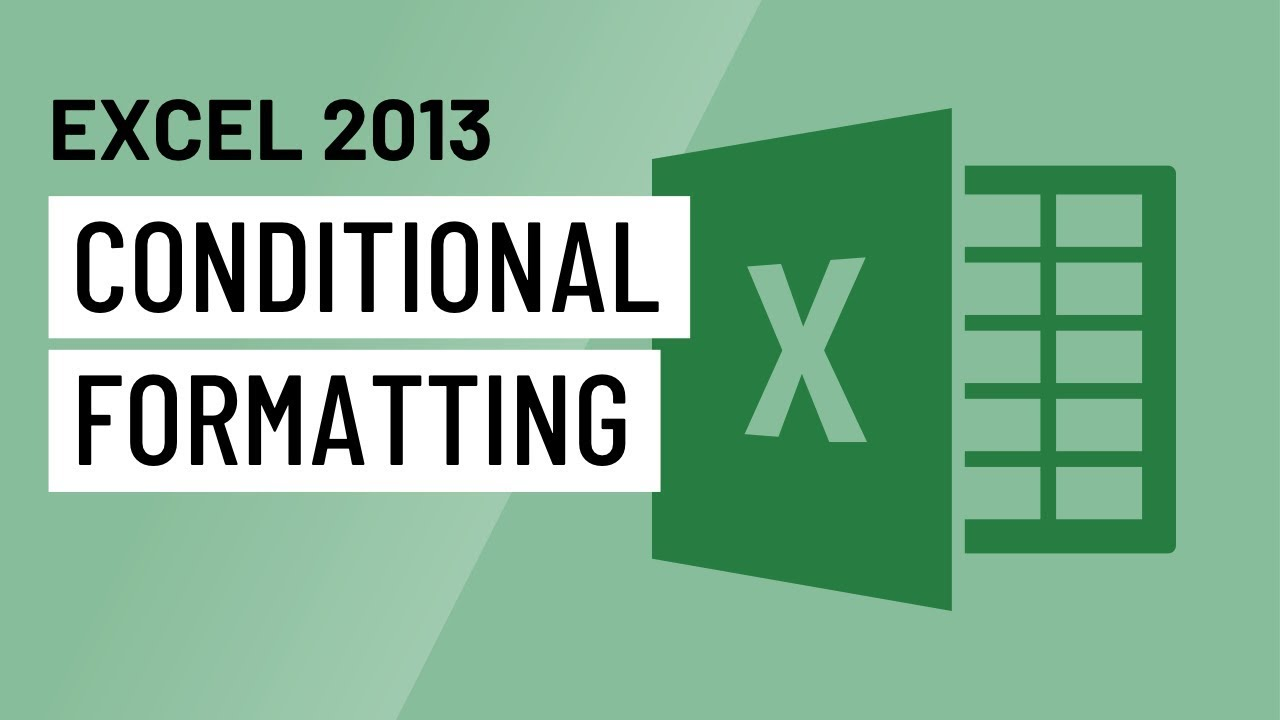 Excel 2013 Conditional Formatting Youtube