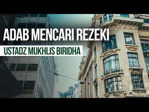 Adab Menceri Rezeki - Ustadz Mukhlis Biridha