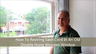 **How To Restring Sash Cord In An Old Double Hung Wooden Window**