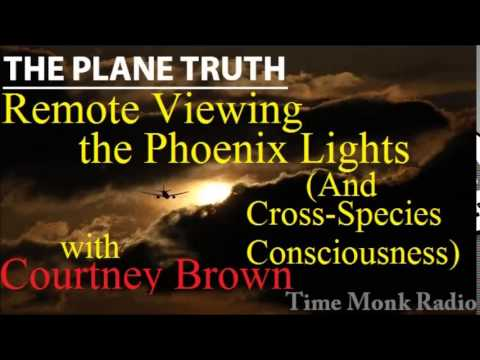 Courtney Brown ~ Remote Viewing the Phoenix Lights ... ~ The Plane Truth ~  PTS3139