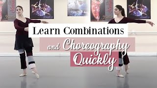 Learn Ballet Combinations & Choreography Quickly | Kathryn Morgan