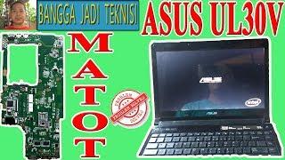 Memperbaiki Asus UL30V Mati Total / Repair Laptop UL30VT REV. 2.0 Dead