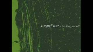 Watch Northstar Is This Thing Loaded video