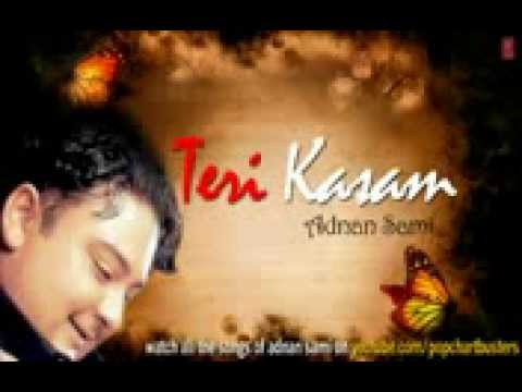 mahiya song teri kasam adnan sami hit album songs hi 63746