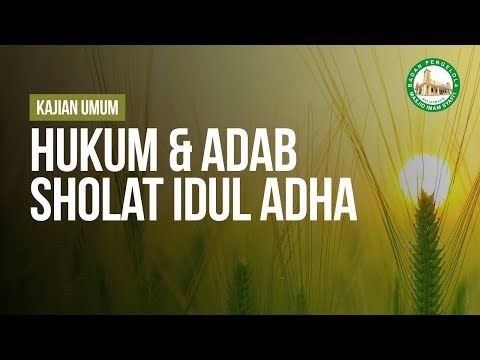 Hukum & Adab Sholat Idul Adha - Ustadz Ahmad Zainuddin Al-Banjary