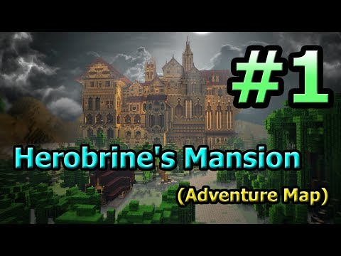 Tackle⁴⁸²⁶ Herobrine's Mansion (Adventure Map)[TH] #1