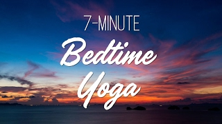 7 Minute Bedtime Yoga - Yoga With Adriene