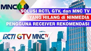 SOLUSI RCTI, GLOBAL TV, MNC TV HILANG DI NINMEDIA DENGAN RECEIVER REKOMENDASI