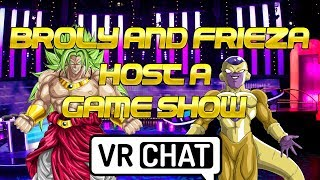 Broly and Lord Frieza Host a Game-show and Karaoke! | VRchat!