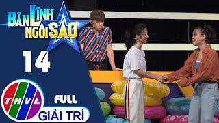 THVL|Bản lĩnh ngôi sao-Tập 14:Andiez Nam Trương, Will, Jun Vũ, Hà Trí Quang, Bảo Uyên, Trịnh Khôi Vỹ