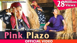 PINK PLAZO | Sarla Dangi & Kishan Verma | Himachali Pahari Video Song 2019 | PahariGaana Records