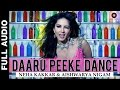 Daaru Peeke Dance   Full Audio | Kuch Kuch Locha Hai | Sunny Leone, Ram Kapoor, Navdeep C, Evelyn S