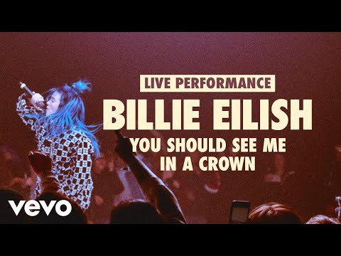 Download Billie Eilish  you should see me in a crown Vevo LIFT Live Sessions
