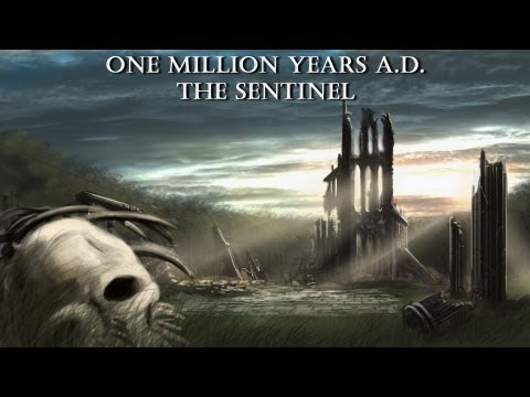 ONE MILLION YEARS AD - The Sentinel
