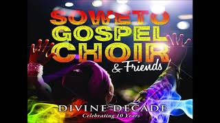 Where Could I Go But To The Lord feat. Elvis Blue - The Soweto Gospel Choir