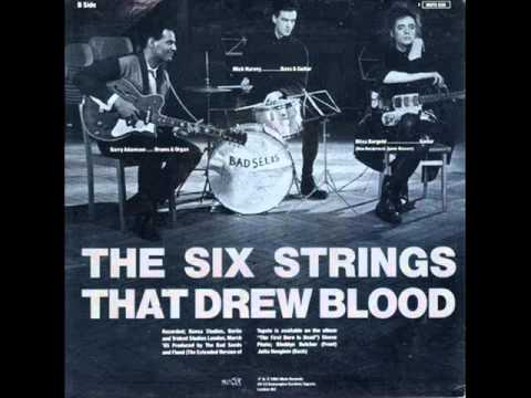 Nick Cave - The Six Strings That Drew Blood