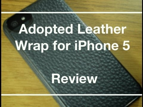 Adopted Leather Wrap for iPhone 5 - Review