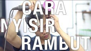 Cara Nyisir / Styling Rambut Pria