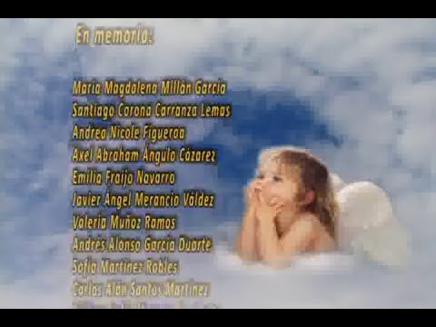 SECCION TELEMAX. VIDEO ANGELITOS EN MEMORIA A LOS NIÑOS MUERTOS EN LA GUARDERIA ABC
