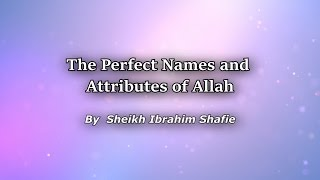 The Perfect Names & Attributes of Allah Part 1