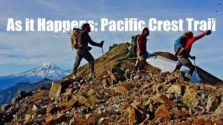 As It Happens: Pacific Crest Trail