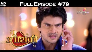 Tu Aashiqui - Full Episode 79 - With English Subtitles