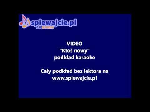 Video - Ktoś Nowy, Podkład Demo, Www.spiewajcie.pl Karaoke