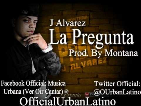 J Alvarez - La Pregunta(prod. By Montana) (new Reggaeton 2011) video
