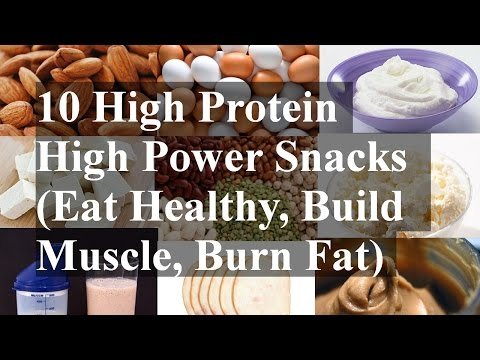 10 High Protein High Power Snacks (Eat Healthy, Build Muscle, Burn Fat)