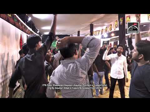 Anjuman Parcham e Husaini (Kurla) 27th Safar | Shabbedari at Bahisht e Zainab Juhu Kapaswadi 2019
