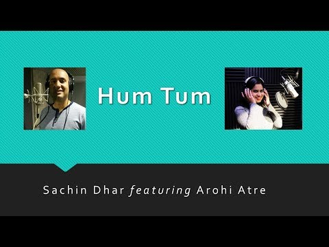 Hum Tum - Full Title Song Audio Cover | Sachin Dhar Featuring Arohi | Babul Supriyo | Alka Yagnik