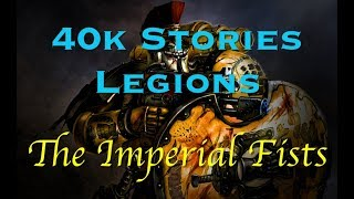 40k Stories - Legions: The Imperial Fists