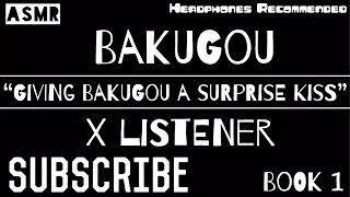 (Bakugou X Listener) ||| ANIME ASMR ||| ?Giving Bakugou A Surprise Kiss?