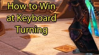 How to Win at Keyboard Turning by Wowcrendor