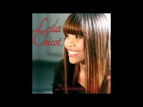 Leila Chicot - Divinement Love