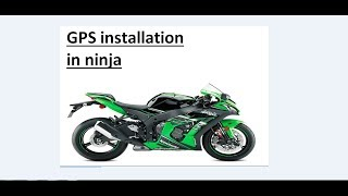 GPS tracker for kawasaki ninja and gps tracker installation in ninja