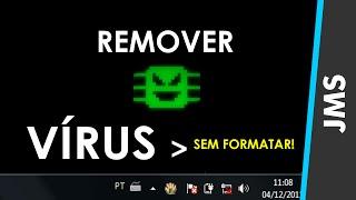 Como Tirar vírus do pc sem precisar formatar