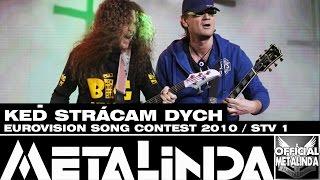 METALINDA - Keď strácam dych /EUROVISION SONG CONTEST  2010 SLOVAKIA/ STV 1+upútavka