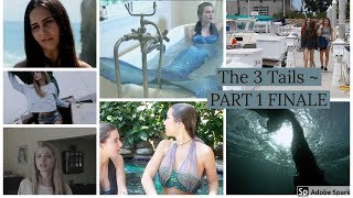 The 3 Tails ~ Series Finale ~ (Part 1/3) Mermaid Show